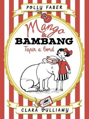 cover image of Mango & Bambang. Tapir a bord