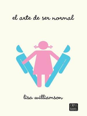 cover image of El arte de ser normal (Edición mexicana)