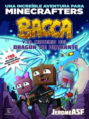 cover image of Minecraft. Bacca y el misterio del dragón de diamante