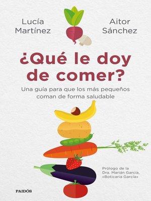cover image of ¿Qué le doy de comer?