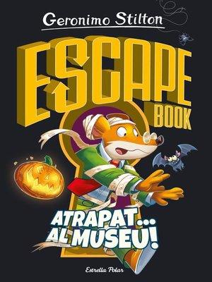 cover image of Escape book. Atrapat... al museu!