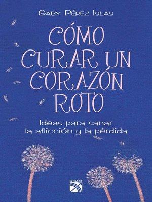 cover image of Cómo curar un corazón roto