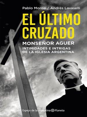 cover image of El último cruzado. Monseñor Aguer