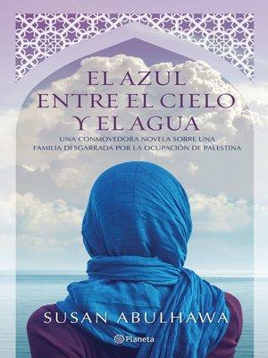 cover image of El azul entre el cielo y el agua