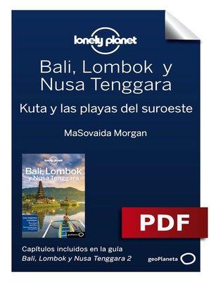 cover image of Bali, Lombok y Nusa Tenggara 2_2. Kuta y las playas del suroeste
