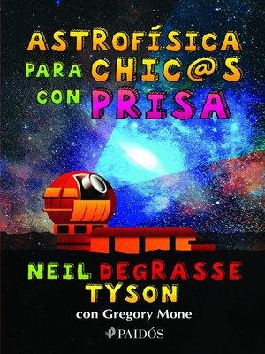cover image of Astrofísica para chic@s con prisa