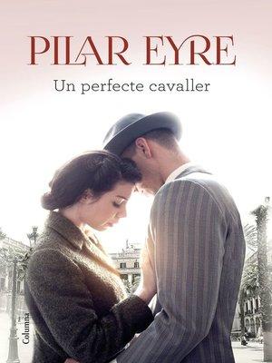 cover image of Un perfecte cavaller