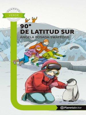 cover image of 90 GRADOS DE LATITUD SUR