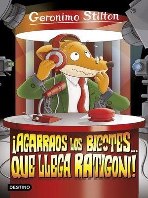 cover image of ¡Agarraos los bigotes... que llega Ratigoni!