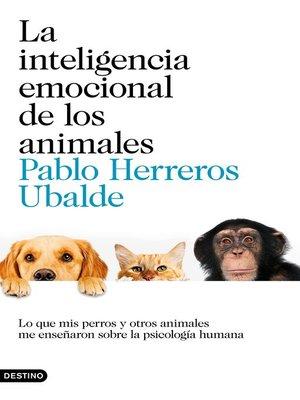 cover image of La inteligencia emocional de los animales