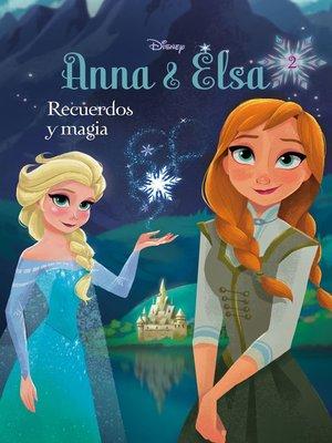 cover image of Anna y Elsa. Recuerdos y magia