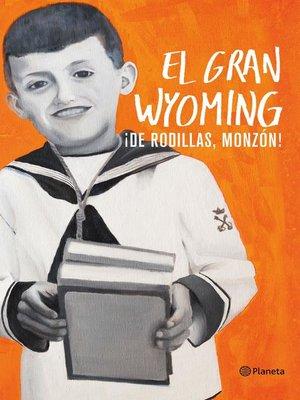 cover image of ¡De rodillas, Monzón!