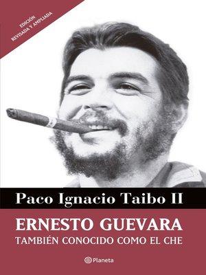 cover image of Ernesto Guevara también conocido como el Che