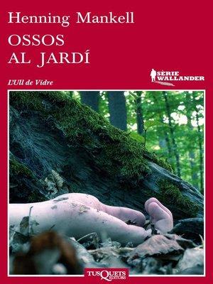 cover image of Ossos al jardí