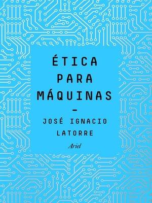 cover image of Ética para máquinas