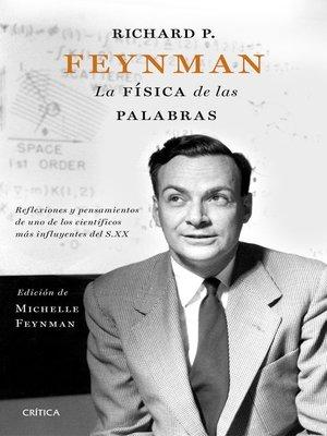 cover image of Richard P. Feynman. La física de las palabras