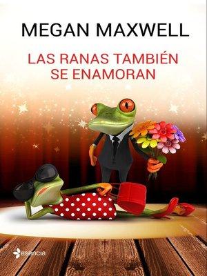cover image of Las ranas también se enamoran