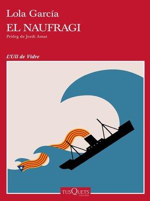 cover image of El naufragi