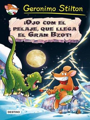 cover image of ¡Ojo con el relaje, que llega el Gran Bzot!
