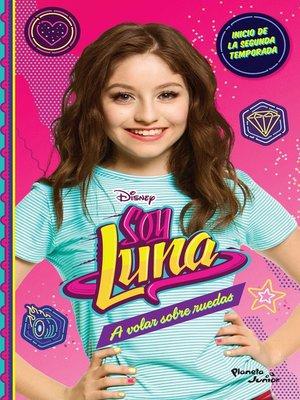 cover image of Soy Luna 5. a volar sobre ruedas