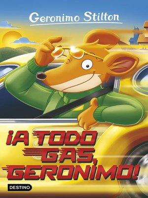 cover image of ¡A todo gas, Geronimo!