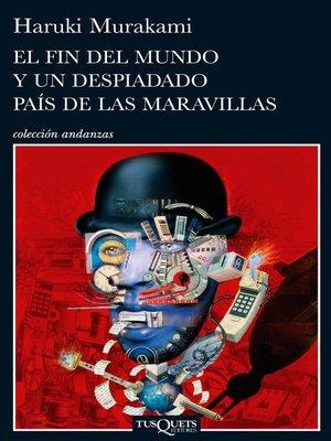 cover image of El fin del mundo y un despiadado país de las maravillas