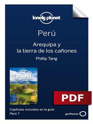 cover image of Perú 7_4. Arequipa y la tierra de los cañones