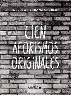 cover image of Cien Aforismos Originales