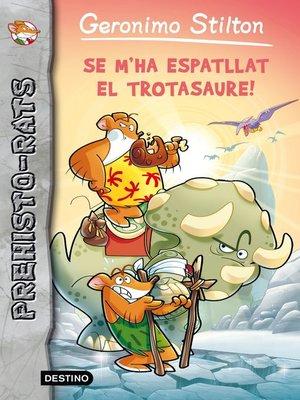 cover image of Se m'ha espatllat el trotasaure