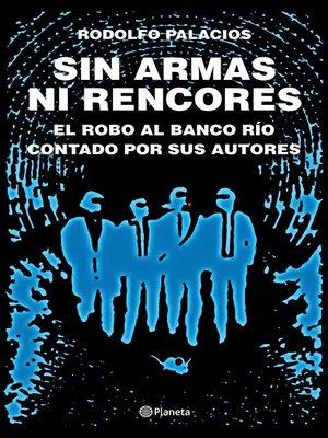 cover image of Sin armas ni rencores. Edición ampliada