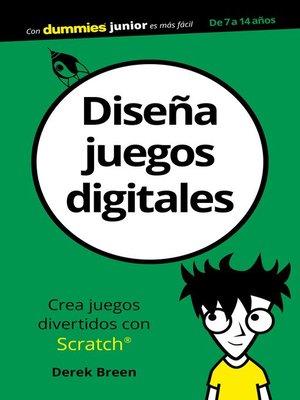 cover image of Diseña juegos digitales