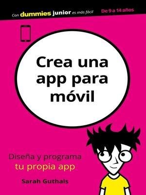 cover image of Crea una app para móvil