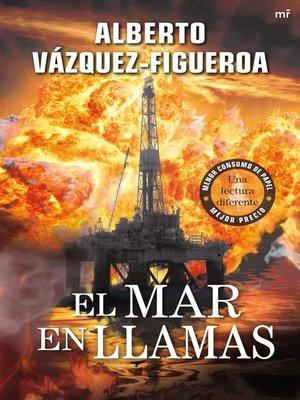 cover image of El mar en llamas
