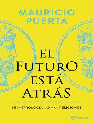 cover image of El futuro está atrás