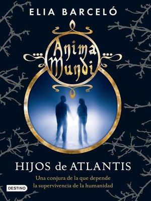 cover image of Hijos de Atlantis (Anima Mundi 2)