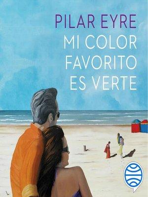 cover image of Mi color favorito es verte