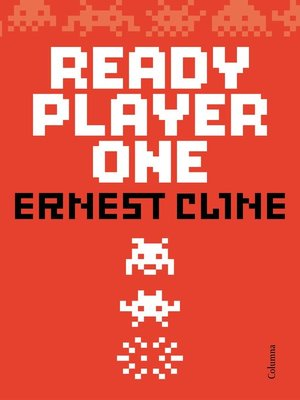 Ready Player One by Ernest Cline · OverDrive (Rakuten OverDrive