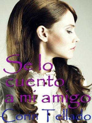 cover image of Se lo cuento a mi amigo