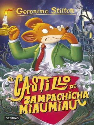 cover image of El castillo de Zampachicha Miaumiau