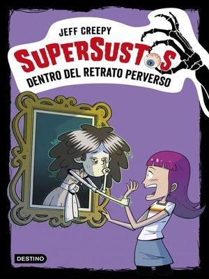 cover image of Supersustos. Dentro del retrato perverso