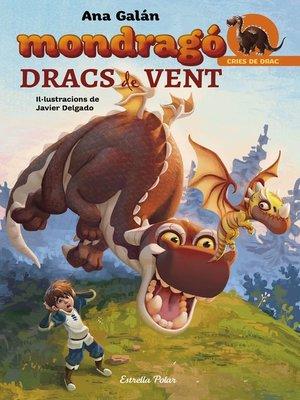cover image of Mondragó. Dracs de vent