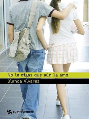 cover image of No le digas que aún la amo