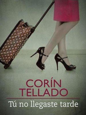 cover image of Tú no llegaste tarde