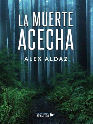 cover image of La muerte acecha