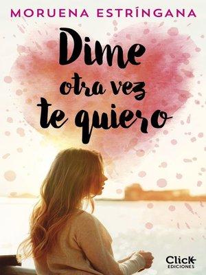 cover image of Dime otra vez te quiero