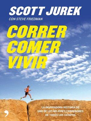 cover image of Correr, comer, vivir