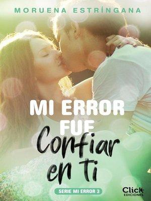 cover image of Mi error fue confiar en ti