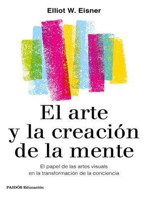 cover image of El arte y la creación de la mente