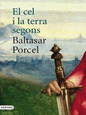 cover image of El cel i la terra segons Baltasar Porcel