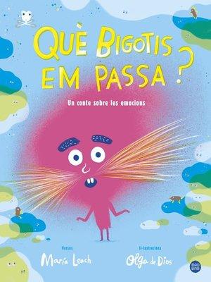 cover image of Què bigotis em passa?